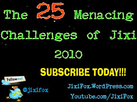 Jixi Fox: The 25 Menacing Challenges of Jixi 2010