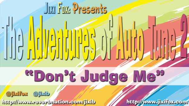 TAOAT-2-Dont-Judge-Me-The-Adventures-Of-Auto-Tune-2-Jixi-Fox