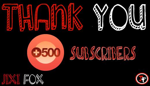 Jixi Fox 500 Subscribers