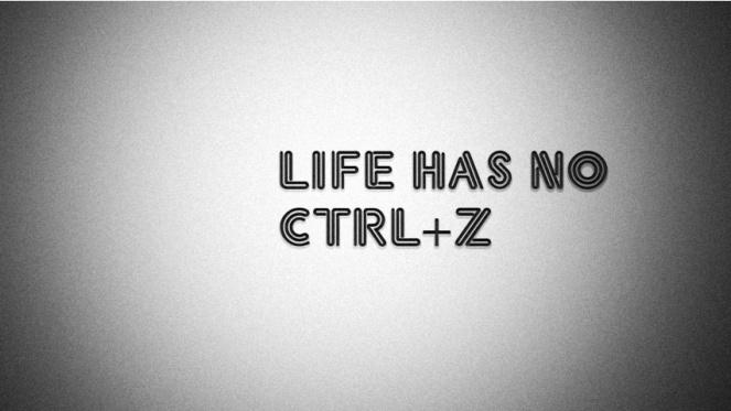 life-has-no-ctrl-z