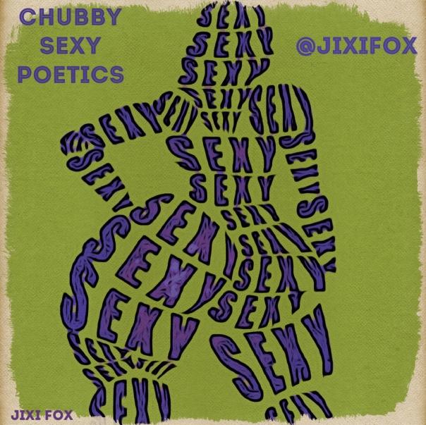 Chubby Sexy Poetics - Jixi Fox Poetry Art Poems 10