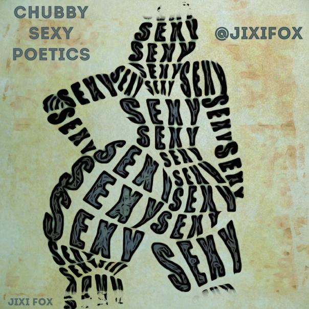 Chubby Sexy Poetics - Jixi Fox Poetry Art Poems 11
