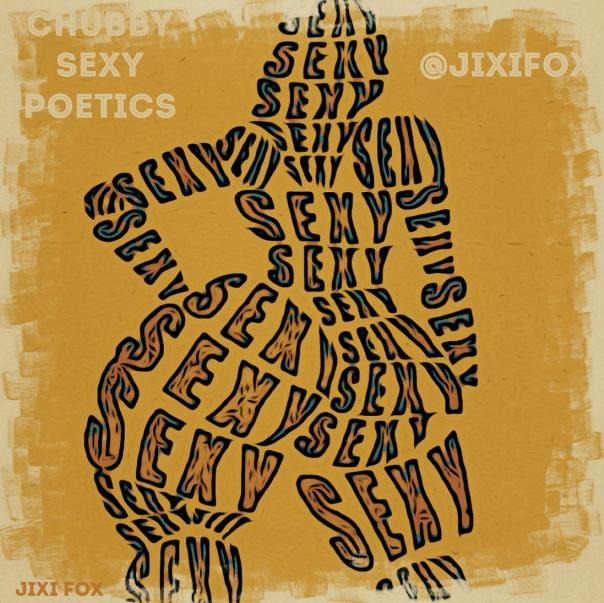 Chubby Sexy Poetics - Jixi Fox Poetry Art Poems 14