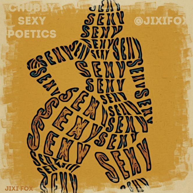Chubby Sexy Poetics - Jixi Fox Poetry Art Poems 14