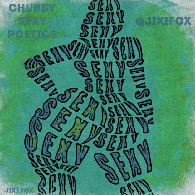 Chubby Sexy Poetics - Jixi Fox Poetry Art Poems 15