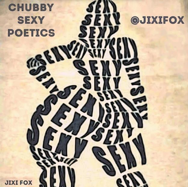 Chubby Sexy Poetics - Jixi Fox Poetry Art Poems 3