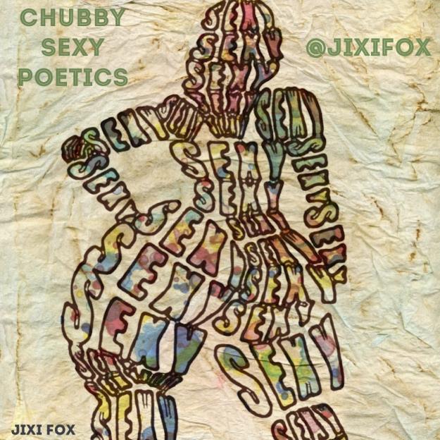 Chubby Sexy Poetics - Jixi Fox Poetry Art Poems 5
