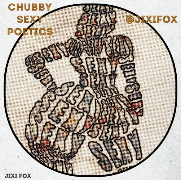 Chubby Sexy Poetics - Jixi Fox Poetry Art Poems 7