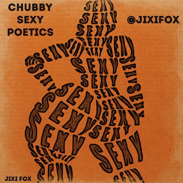 Chubby Sexy Poetics - Jixi Fox Poetry Art Poems 9