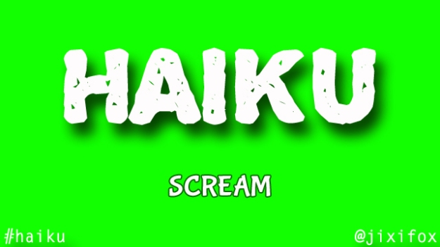 haiku poetry - jixi fox - free verse spoken word nyc poem - scream